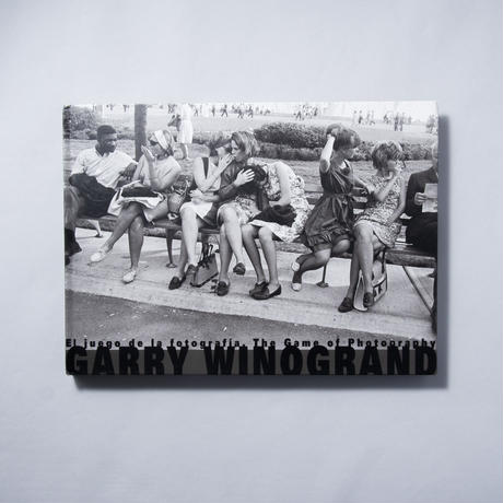 The  Game of Photography  / Garry Winogrand (ゲイリー・ウィノグランド)