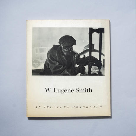 W. EUGENE SMITH His Photographs and Notes  / W. Eugene Smith(ユージン・スミス