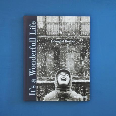It's a Wonderful Life / Edouard Boubat(エデュアール・ブーバ)
