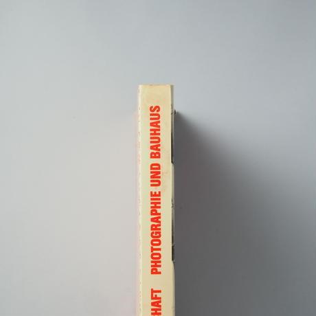 PHOTOGRAPHIE UND BAUHAUS(写真とバウハウス)/ Moholy-Nagy, Laszlo(モホリ=ナジ)ほか