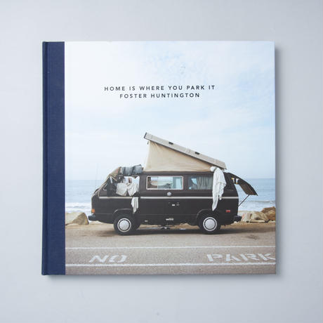 Home is where you park it /  Foster Huntington(フォスター・ハンティントン)