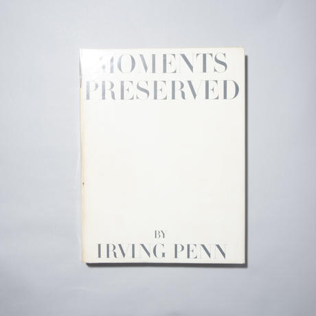 Moments Preserved / Irving penn(アーヴィング・ペン)