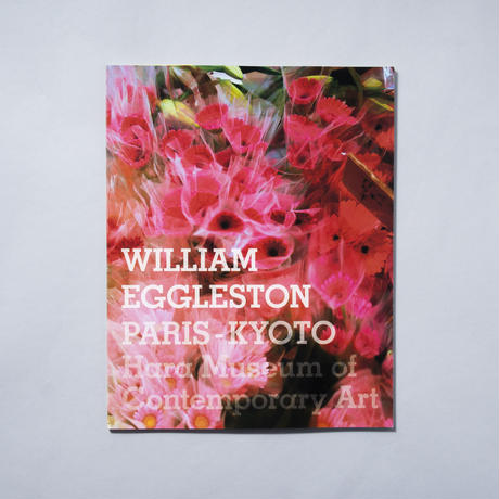 WILLIAM EGGLESTON PARIS-KYOTO / William Eggleston (ウィリアム・エグルストン)
