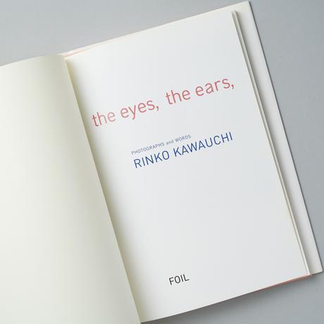 The eyes, the ears, / 川内倫子(Rinko Kawauchi)