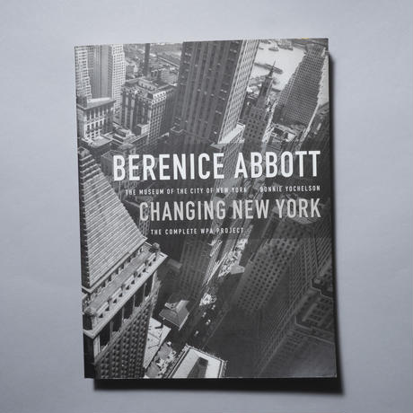 CHANGING NEW YORK / BERENICE ABBOTT(ベレニス・アボット)