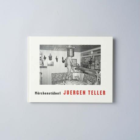 Marchenstuberl / Juergen Teller (ユルゲン・テラー)
