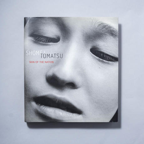 SKIN OF THE NATION / 東松照明 (Shomei Tomatsu)