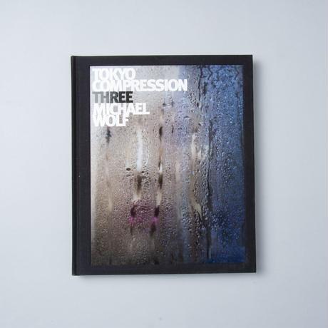 Tokyo Compression Three / Michael Wolf (マイケル・ウルフ)