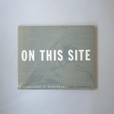 ON THIS SITE landscape in memoriam / Joel Sternfeld(ジョエル・スタンフェルド)