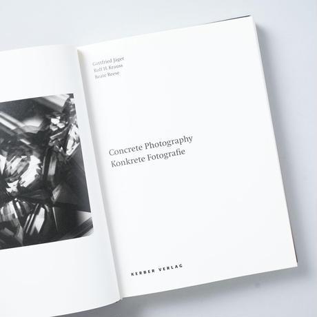 Concrete Photography Konkrete Fotografie / Gottfried Jager,Rolf H. Krauss,Beate Reese