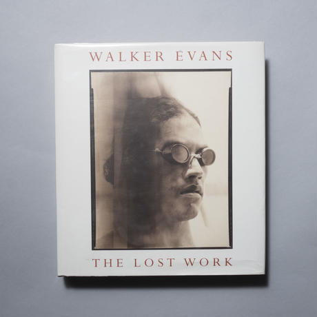 THE LOST WORK / Walker Evans (ウォーカー・エヴァンス)