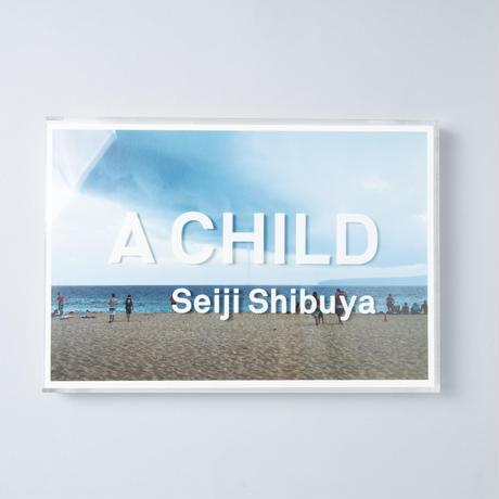 [献呈サイン入 / Signed] A CHILD /  澁谷征司(Seiji Shibuya)
