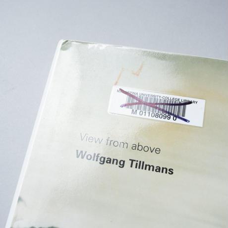 View from Above  /  Wolfgang Tillmans (ヴォルフガング・ティルマンス)