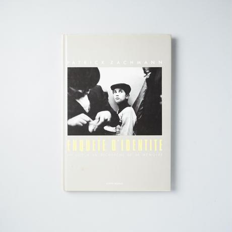 ENQUETE D' IDENTITE / Patrick Zachmann (パトリック・ザックマン)