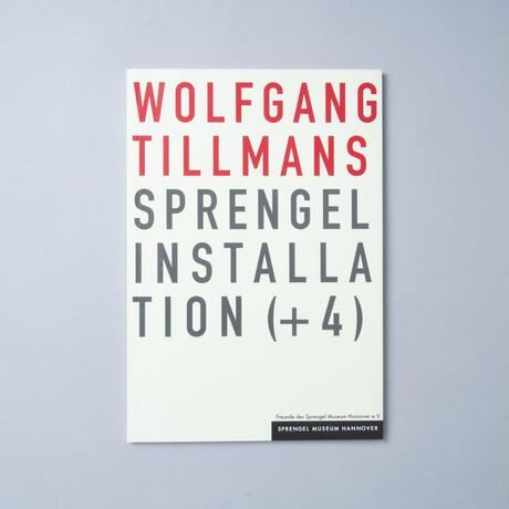 SPRENGEL INSTALLATION (+4) / Wolfgang Tillmans (ヴォルフガング・ティルマンス)