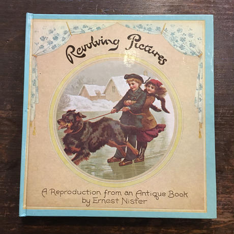 『Revolving Pictures (復刻版)』 Ernest Nister