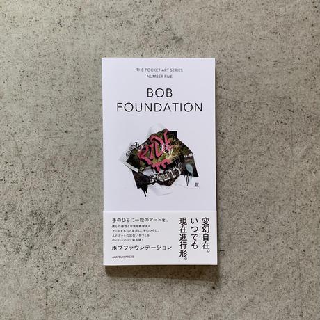 BOB FOUNDATION THE POCKET ART SERIES NUMBER FIVE