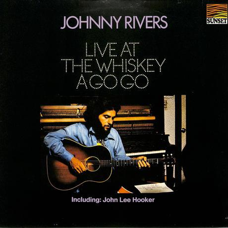 ジョニー・リバース JohnnyRivers / Live At The Whiskey A Go Go