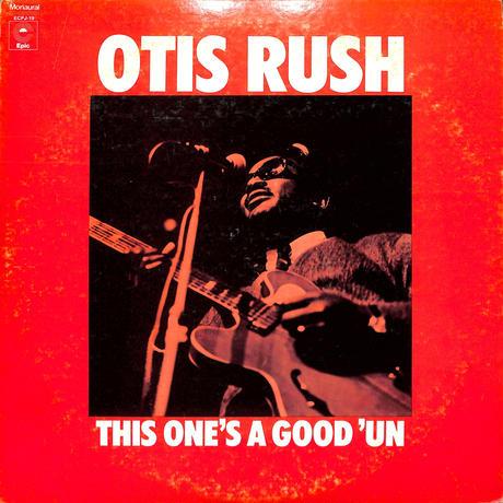 オーティス・ラッシュ / THIS ONE'S A GOOD UN