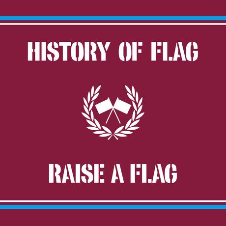 RAISE A FLAG / HISTORY OF FLAG