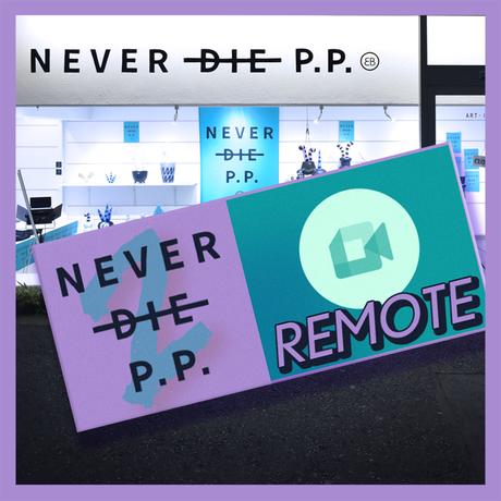 【REMOTE TICKET 60min】NEVER DIE P.P,2