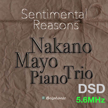 "M7.8 ""Innocent Eyes"" "" Pray For Peace"" Sentimental Reasons/Mayo Nakano Piano Trio DSD 5.6MHz"