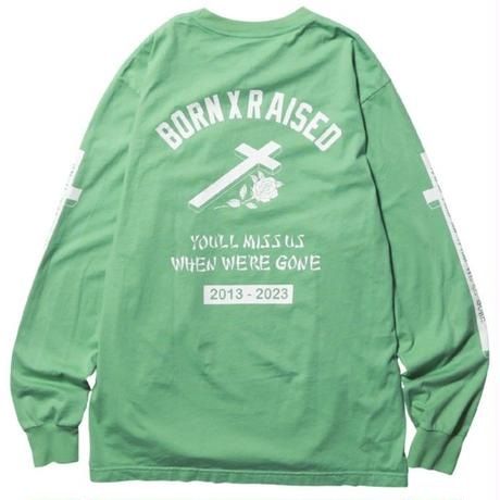 BORN X RAISED YOU'LL MISS US L/S TEE   JUDE
