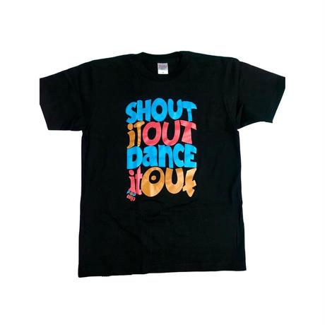 !SHOUT IT OUT DANCE IT OUT!