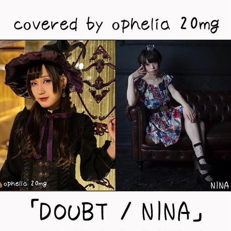 ophelia 20mg が歌う NINA『DOUBT』