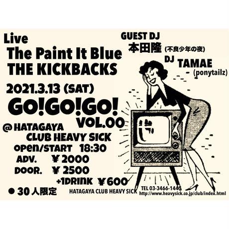 【入場TICKET】2021/2021/3/13(sat) GO!GO!GO!vol.00