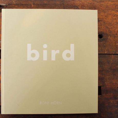 Bird / RONI HORN