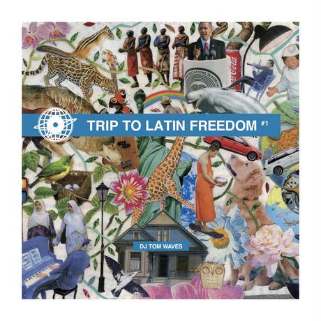 CD / DJ TOM WAVES / TRIP TO LATIN FREEDOM