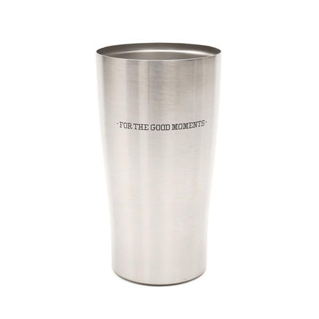 VACUUM STAINLESS TUMBLER / FOR THE GOOD MOMENTS