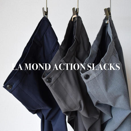 LA MOND  ACTION SLACKS ラモンド アクションスラックス