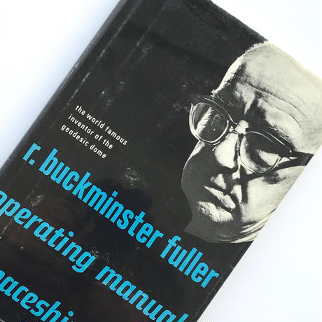 Title/ Operating Manual for Spaceship Earth Author/ R. Buckminster Fuller