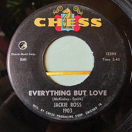 JACKIE ROSS●SELFISH ONE/EVERYTHING BUT LOVE CHESS 1903●201206t1-rcd-7-fnレコード米盤US盤64年ソウル60's