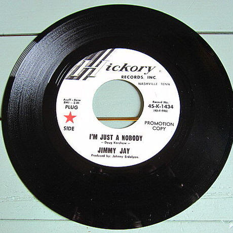 JIMMY JAY●I'M JUST A NOBODY/SHE WAS LONELY TOO LONG Hickory 45-K-1434●210112t2-rcd-7-cfレコード米盤45カントリー