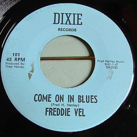 FREDDIE VEL●COME ON IN BLUES/YOU'RE THE REASON DIXIE RECORDS 101●210116t3-rcd-7-cfレコード45米盤カントリー