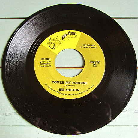 BILL SHELTON●YOU'RE MY FORTUNE/LONELY OLD HOUSE Billie Fran RECORDS BF 003●210119t2-rcd-7-cfカントリー45