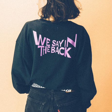 WE SAY IN THE BACK tee(black)
