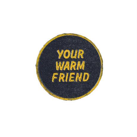 """YOUR WARM FRIEND"" BADGE"