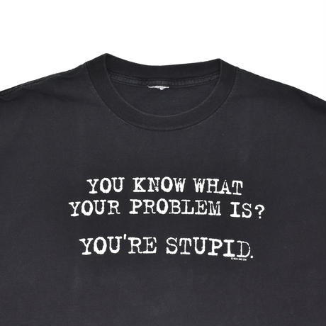 "USED ""YOUR STUPID"" T-shirt"