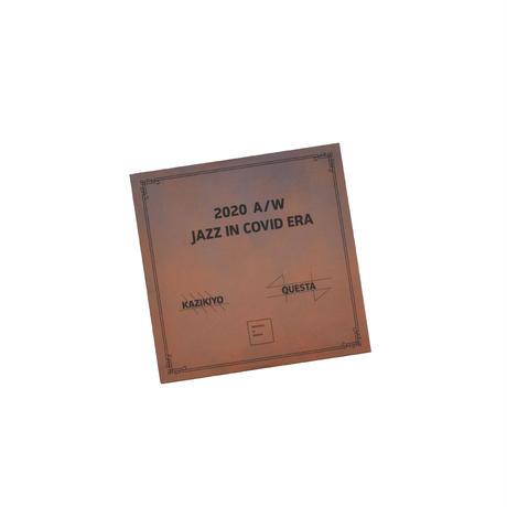 """""""KAZIKIYO & QUESTA / 2020 A/W JAZZ IN COVID ERA"""" MIX CD"""