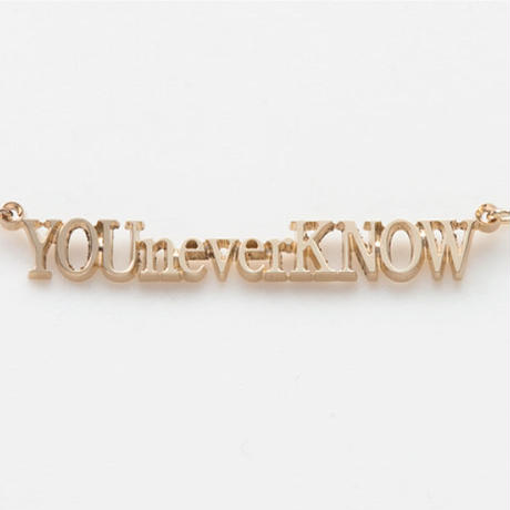 text necklece  -YOU never KNOW-
