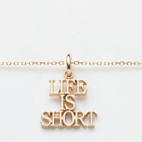 text necklace  -LIFE IS SHORT-