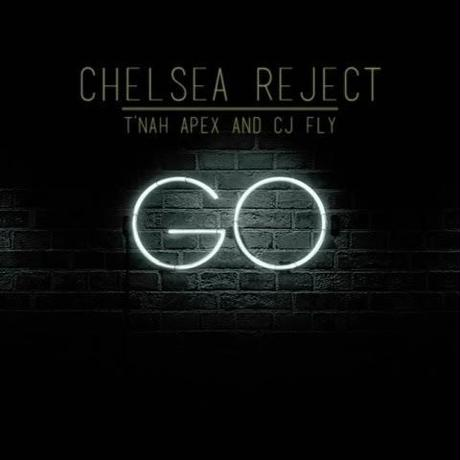 "(7"") Chelsea Reject / Go feat.J Fly,T'Nah Apex   <HIPHOP / RAP>"