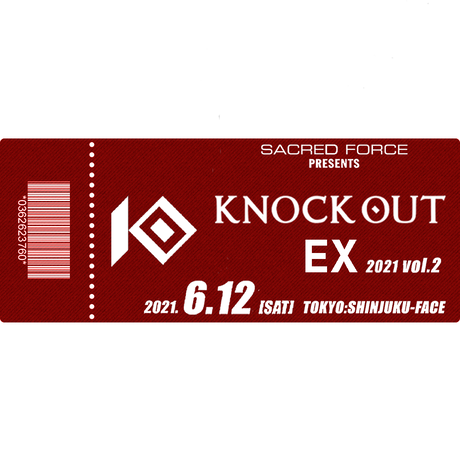【TICKET】KNOCK OUT-EX 2021 vol.2 SRS(最前列)席 2021.06.12 新宿FACE