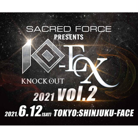 【TICKET】KNOCK OUT-EX 2021 vol.2 RS席 2021.06.12 新宿FACE