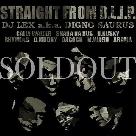 """STRAIGHT FROM D.L.I.P."" Mixed by DJ LEX a.k.a. DIGNO SAURUS"