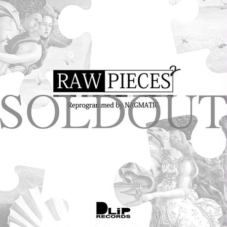 """""""RAW PIECES2"""" Mixed by NAGMATIC"""